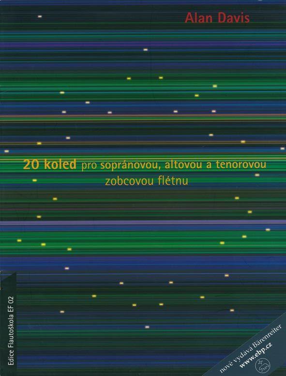 20 koled pro sopránovou, altovou a tenorovou zobcovou flétnu- A. Davis Bärenreiter Praha