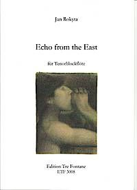 Echoes from the East - J. Rokyta Edition Tre Fontane