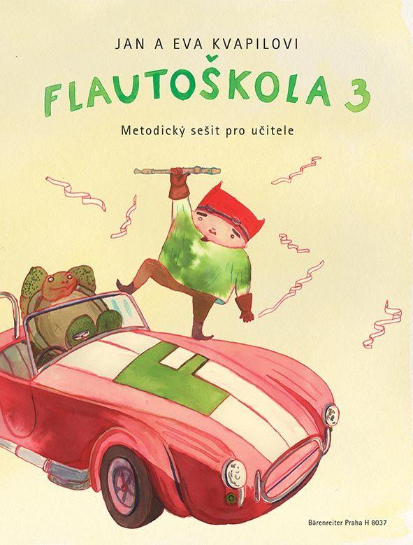 Flautoškola 3 - J. + E. Kvapilovi - metodický sešit Bärenreiter Praha
