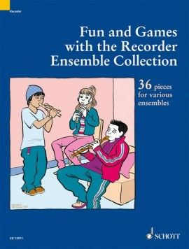 Fun and Games with the Recorder Ensemble Collection - P. Bowman SCHOTT