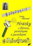 Hrátky s flétnou, písničkami a pastelkami - I. Hlavatá