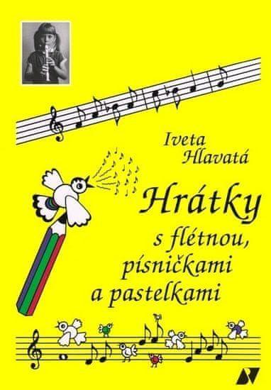 Hrátky s flétnou, písničkami a pastelkami - I. Hlavatá Beneš