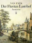 J. van Eyck - Der Fluyten Lust-hof - Band II
