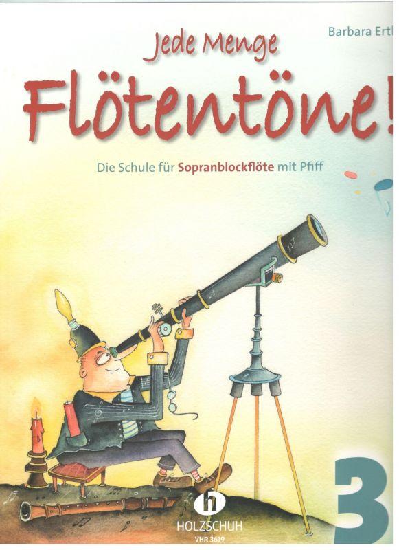 Jede Menge Flötentöne 3 - soprán - B. Ertl - bez CD Holzschuh