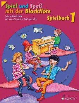 Spielbuch 1 - Spiel und Spaß mit der Blockflöte - G. Engel SCHOTT