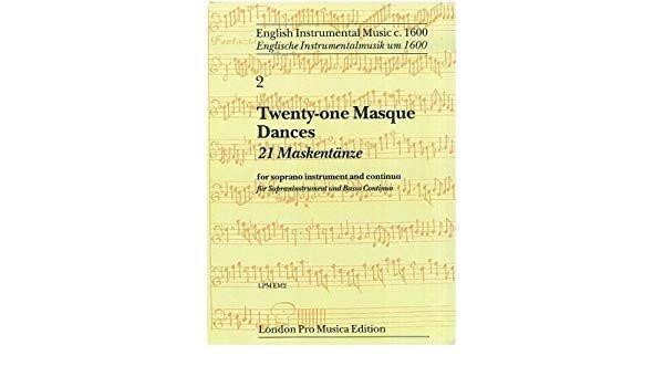 Twenty-one Masque Dances London Pro Musica Edition