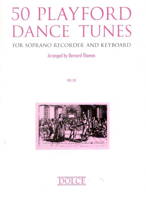 50 Playford Dance Tunes - arr. B. Thomas Dolce