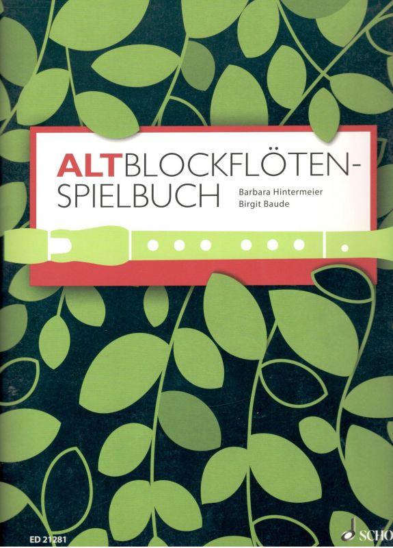 Altblockflöten-Spielbuch - B. Hintermeier, B. Baude SCHOTT