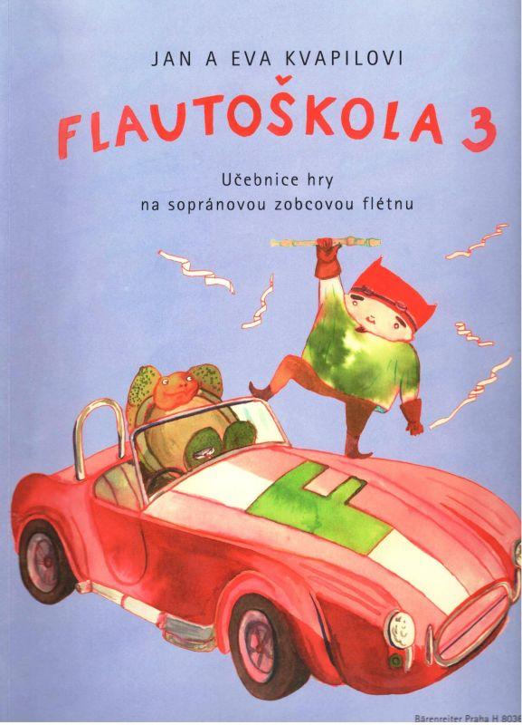 Flautoškola 3 - J. + E. Kvapilovi - žákovský sešit Bärenreiter Praha