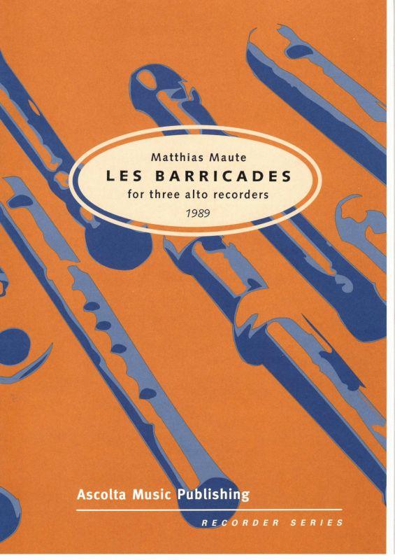Les Barricades - M. Maute Ascolta Music Publishing