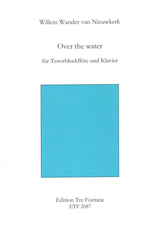 Over the water - W. W. van Nieuwkerk Edition Tre Fontane