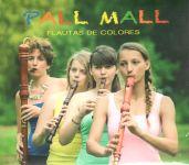 Pall Mall - Flautas de Colores