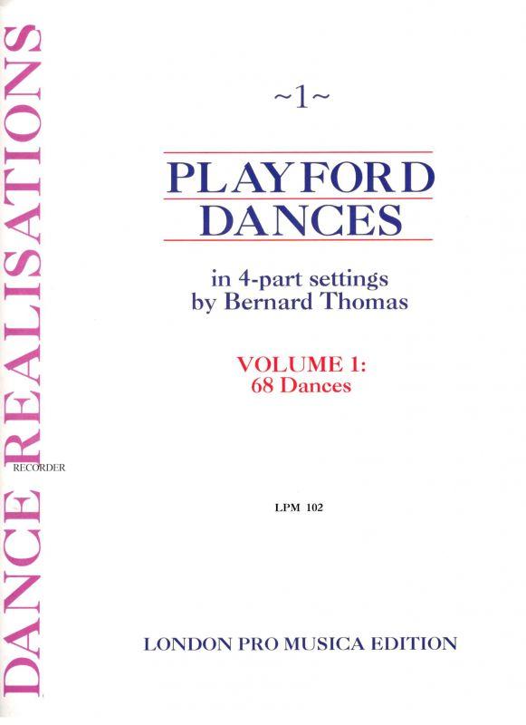 Playford Dances vol. 1 - B. Thomas London Pro Musica Edition
