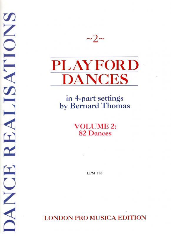 Playford Dances vol. II - ed. B. Thomas London Pro Musica Edition