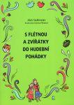 S flétnou a zvířátky do hudební pohádky - A. Sedlmeier
