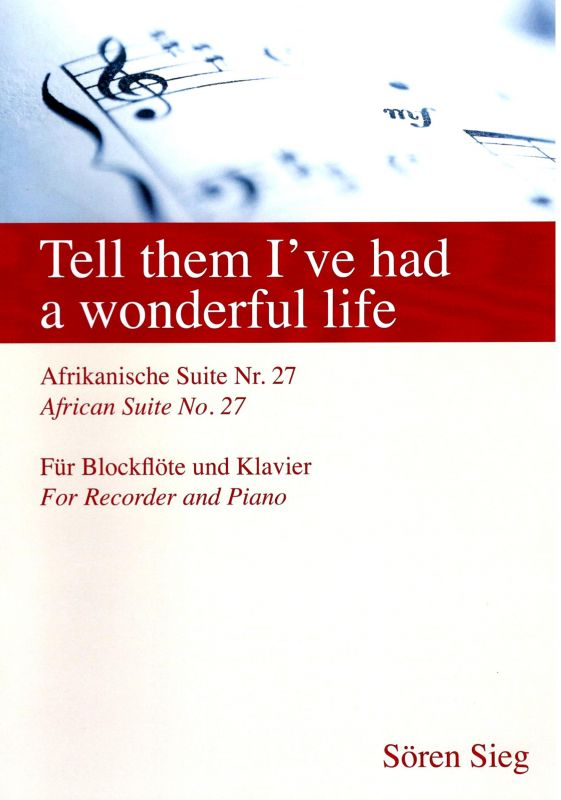 Tell them I've had a wonderful life - S. Sieg Sören Sieg