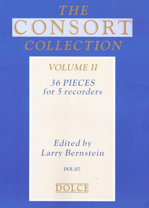 The Consort Collection vol. II - ed. by L. Bernstein Dolce