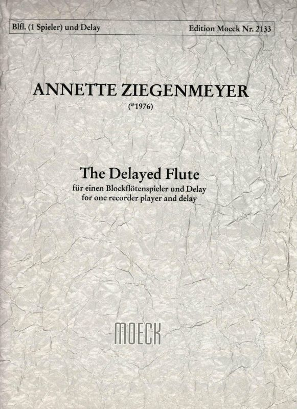 The Delayed Flute - A. Ziegenmeyer Moeck