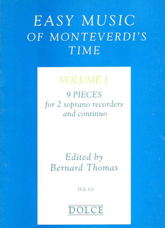 Easy Music of Monteverdi's Time I. - ed. B. Thomas Dolce