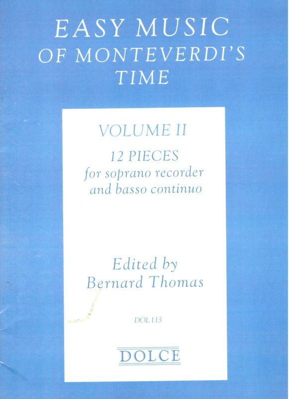Easy Music of Monteverdi's Time II. - ed. B. Thomas Dolce